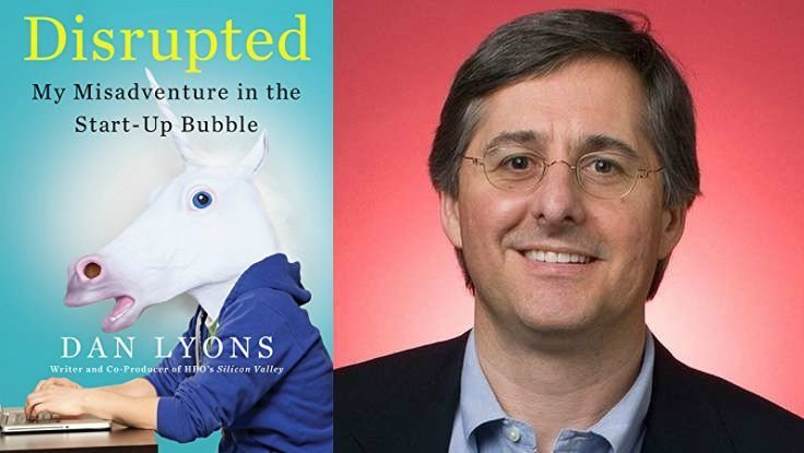 First Look: Dan Lyons&rsquo; Memoir, <em>Disrupted: My Misadventure in the Start-Up Bubble</em>